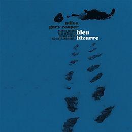Adieu Gary Cooper CD Bleu Bizarre