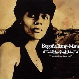 Begona Bang-Matu CD I Am Thinking About You