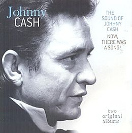 The Sound Of Johnny Cash / Now, There Was A S