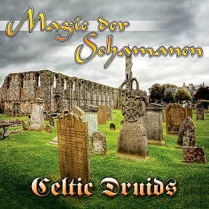 Magie Der Schamanen-Celtic Dru