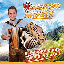 Hauser Christoph CD Beim Hoam Giahn Tua I Mi So Hart