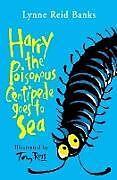 Taschenbuch Harry the Poisonous Centipede Goes to Sea von Lynne Reid Banks