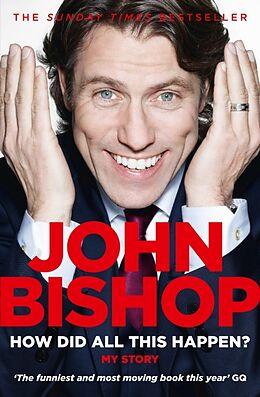 Poche format B How Did All This Happen? von John Bishop