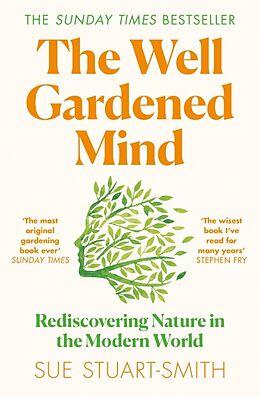 Kartonierter Einband The Well Gardened Mind von Sue Stuart-Smith