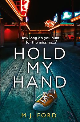 E-Book (epub) Hold My Hand: The addictive new crime thriller that you won't be able to put down in 2018 von M.J. Ford