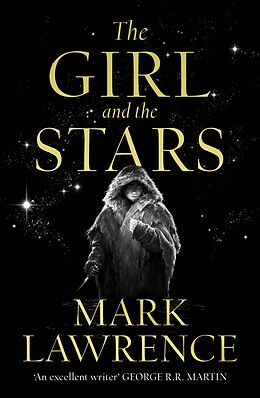 E-Book (epub) Girl and the Stars (Book of the Ice, Book 1) von Mark Lawrence