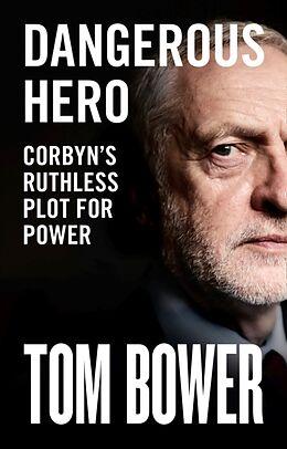 Fester Einband Dangerous Hero von Tom Bower
