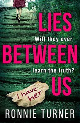 Kartonierter Einband Lies Between Us von Ronnie Turner