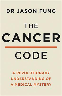 E-Book (epub) Cancer Code: A Revolutionary New Understanding of a Medical Mystery von Dr Jason Fung