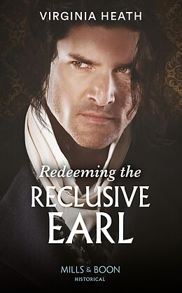 E-Book (epub) Redeeming The Reclusive Earl (Mills & Boon Historical) von Virginia Heath