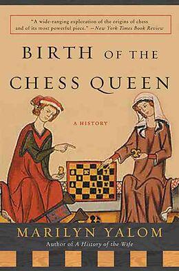 Kartonierter Einband Birth of the Chess Queen von Marilyn Yalom
