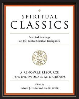 Kartonierter Einband Spiritual Classics von Richard J. Foster, Emilie Griffin, Renovare