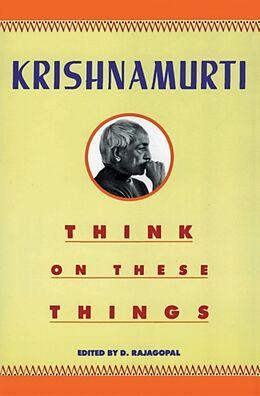 Taschenbuch Think on These Things von Rajagopal Krishnamurti