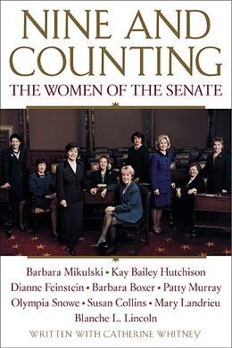 Kartonierter Einband Nine and Counting von Barbara Boxer, Susan Collins, Dianne Feinstein