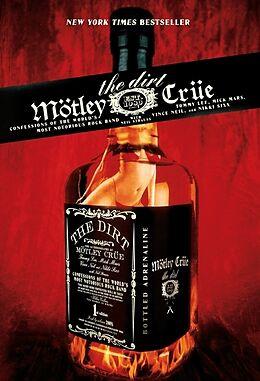 Kartonierter Einband The Dirt - Mötley Crüe von Neil Strauss, Tommy Lee, Mick Mars