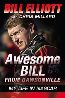 E-Book (epub) Awesome Bill from Dawsonville von Bill Elliott, Chris Millard