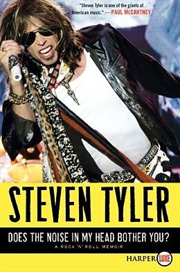 Kartonierter Einband Does the Noise in My Head Bother You? von Steven Tyler