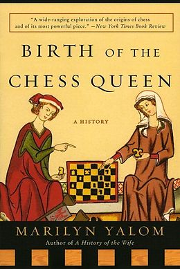 E-Book (epub) Birth of the Chess Queen von Marilyn Yalom