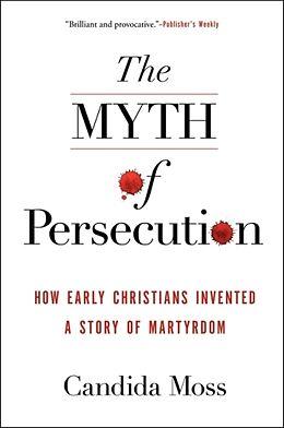 Kartonierter Einband The Myth of Persecution von Candida Moss