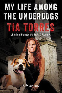 E-Book (epub) My Life Among the Underdogs von Tia Torres