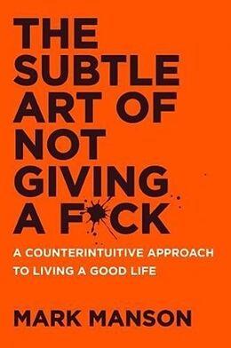 Kartonierter Einband The Subtle Art of Not Giving a F*ck von Mark Manson