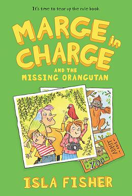 Kartonierter Einband Marge in Charge and the Missing Orangutan von Isla Fisher