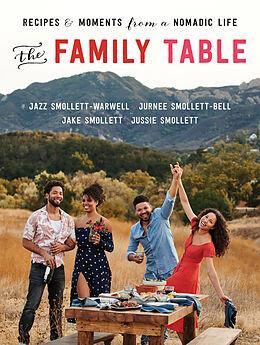 Fester Einband The Family Table von Jazz Smollett-Warwell, Jake Smollett, Jurnee Smollett-Bell
