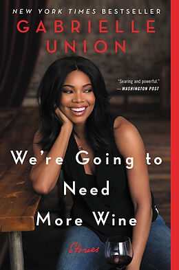 Kartonierter Einband We're Going to Need More Wine von Gabrielle Union