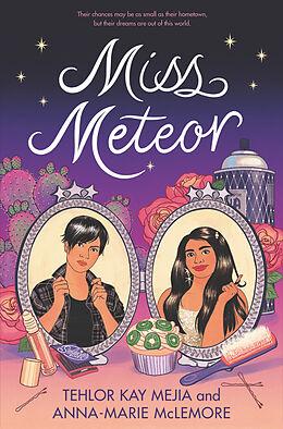 Fester Einband Miss Meteor von Tehlor Kay Mejia, Anna-Marie McLemore