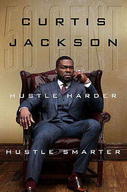 "Fester Einband Hustle Harder, Hustle Smarter von Curtis ""50 Cent"" Jackson"