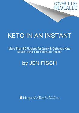 Kartonierter Einband Keto in an Instant von Jen Fisch
