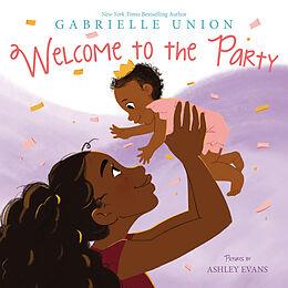 Fester Einband Welcome to the Party von Gabrielle Union