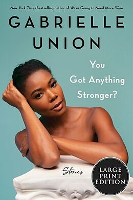Kartonierter Einband You Got Anything Stronger? von Gabrielle Union