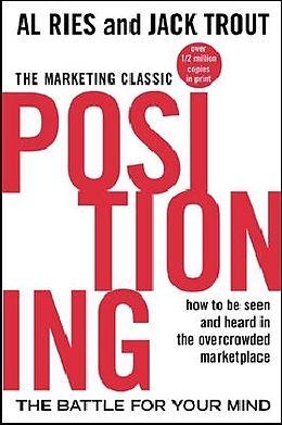 Kartonierter Einband Positioning: The Battle for Your Mind von Al Ries, Jack Trout