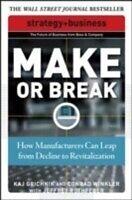 E-Book (pdf) Make or Break: How Manufacturers Can Leap from Decline to Revitalization von Conrad Winkler, Jeffrey Rothfeder, Kaj Grichnik
