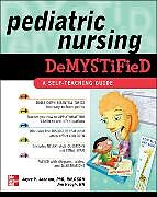 Kartonierter Einband Pediatric Nursing Demystified von Joyce Johnson, Jim Keogh