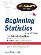 Kartonierter Einband Schaum's Outline of Beginning Statistics, Second Edition von Larry Stephens