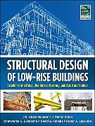 Fester Einband Structural Design of Low-Rise Buildings in Cold-Formed Steel, Reinforced Masonry, and Structural Timber von J. R. Ubejd Mujagic, J. Daniel Dolan, Chukwuma Ekwueme