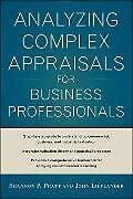 Fester Einband Analyzing Complex Appraisals for Business Professionals von Shannon P. Pratt, John Lifflander