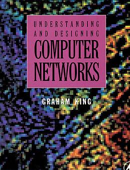 E-Book (pdf) Understanding and Designing Computer Networks von Graham King