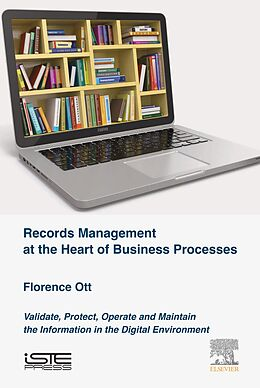 E-Book (epub) Records Management at the Heart of Business Processes von Florence Ott