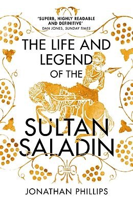 Kartonierter Einband The Life and Legend of the Sultan Saladin von Jonathan Phillips