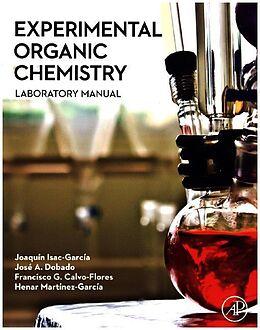 Kartonierter Einband Experimental Organic Chemistry von Joaquin (Universidad de Granada, Spain) Isac-Garcia, Jose A. (Universidad de Granada, Spain) Dobado, Francisco G. (Universidad de Granada, Spain) Calvo-Flores