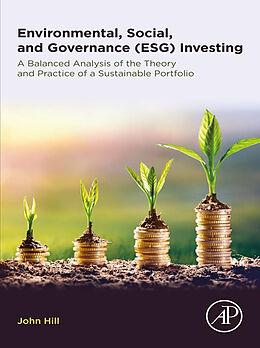 E-Book (epub) Environmental, Social, and Governance (ESG) Investing von John Hill