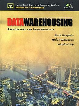 Kartonierter Einband Data Warehousing von Mark W. Humphries, Michael W. Hawkins, Michelle C. Dy