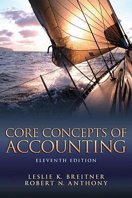 Kartonierter Einband Core Concepts of Accounting von Leslie K. Breitner, Robert N. Anthony
