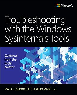 E-Book (epub) Troubleshooting with the Windows Sysinternals Tools von Mark Russinovich, Aaron Margosis