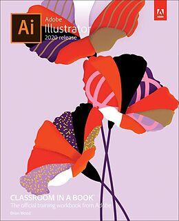 E-Book (epub) Adobe Illustrator Classroom in a Book (2020 release) von Brian Wood