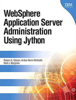 E-Book (pdf) WebSphere Application Server Administration Using Jython, Portable Documents von Robert A. Gibson, Arthur Kevin Mcgrath, Noel J. Bergman