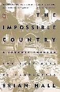 Kartonierter Einband The Impossible Country von Brian Hall
